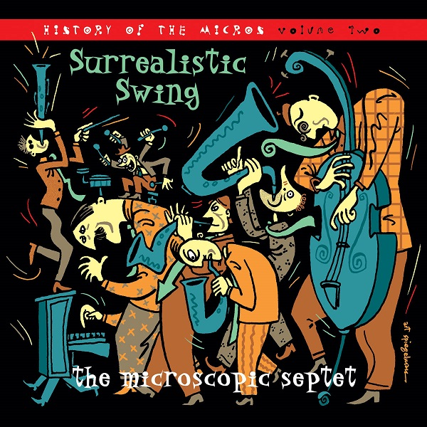 The Microscopic Septet — Surrealistic Swing: The History of the Micros, Vol. 2