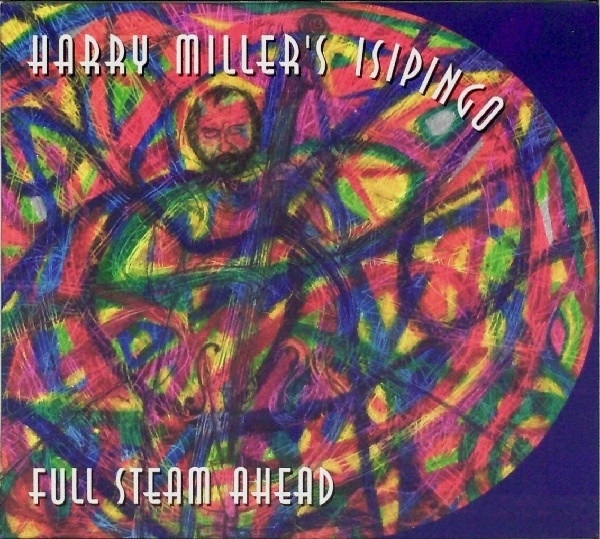 Harry Miller's Isipingo - Full Steam Ahead cover