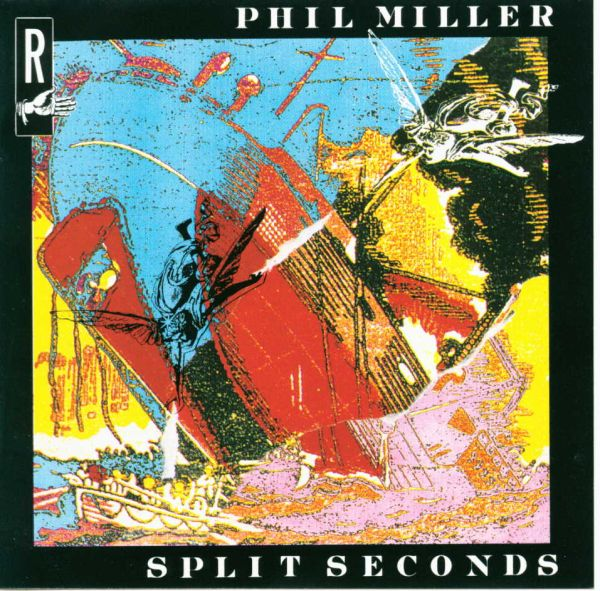 Phil Miller — Split Seconds