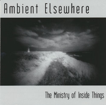 The Ministry of Inside Things — Ambient Elsewhere