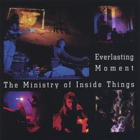 The Ministry of Inside Things — Everlasting Moment