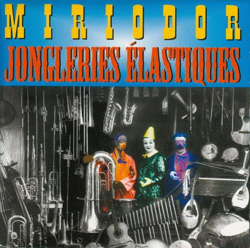 Miriodor — Jongleries Élastiques