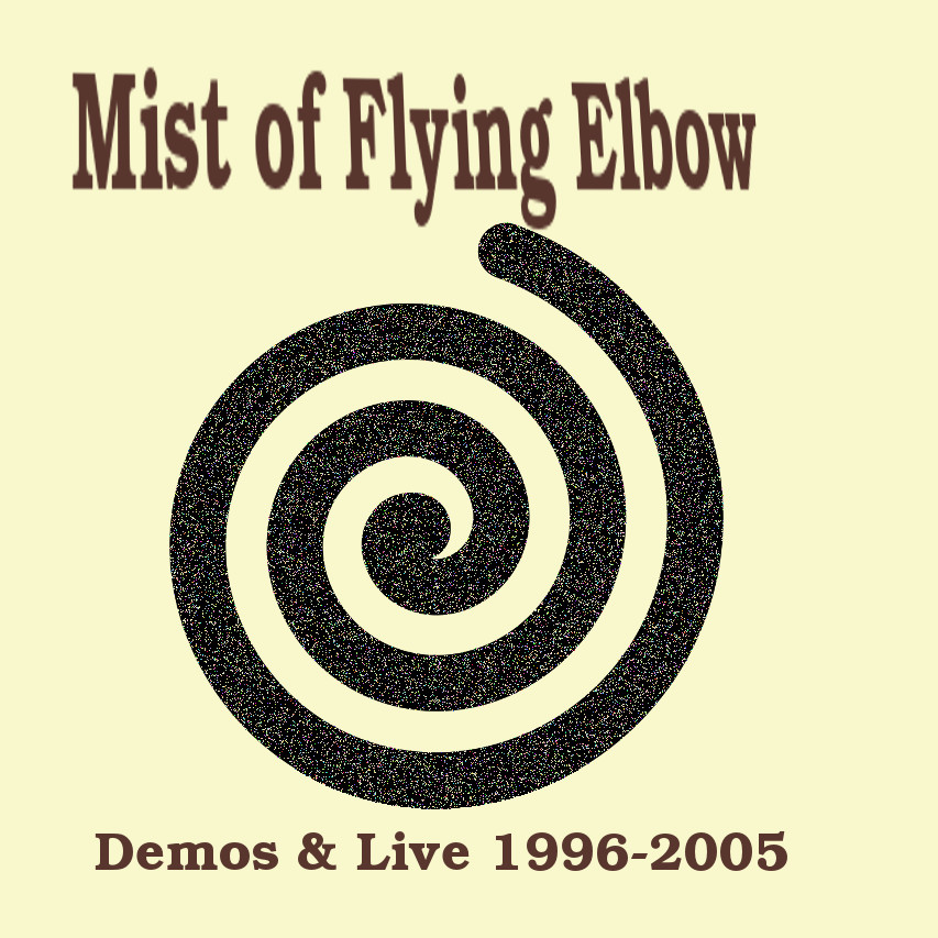 Mist of Flying Elbow — Demos & Live 1996-2005