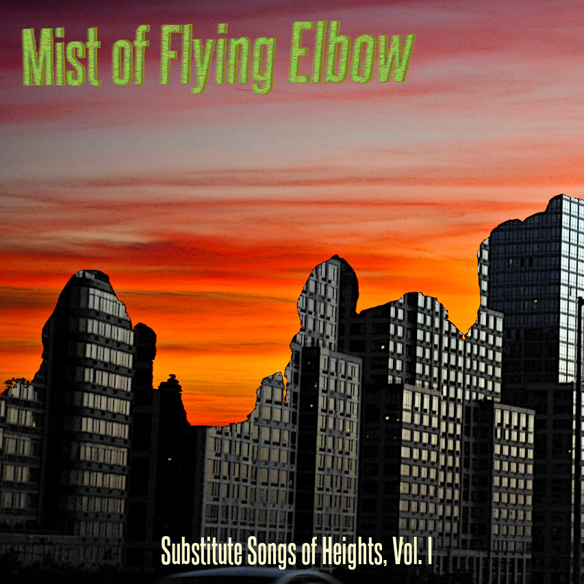 Mist of Flying Elbow — Substitute Songs of Heights, Vol. I