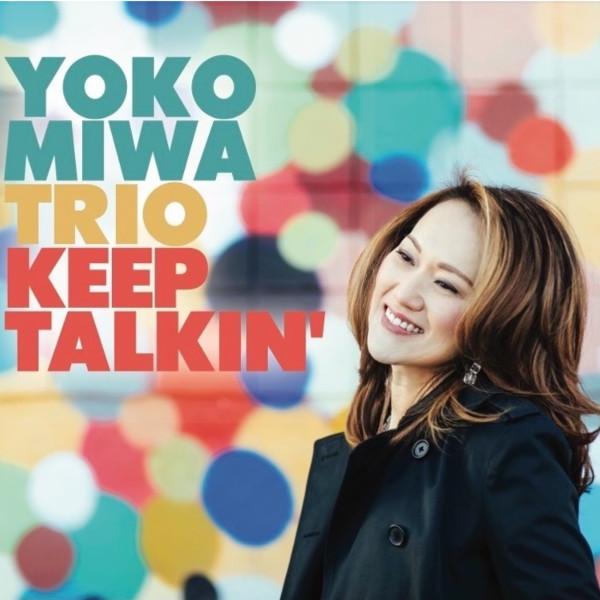 Yoko Miwa Trio — Keep Talkin'