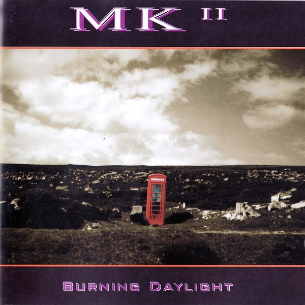 MK II — Burning Daylight
