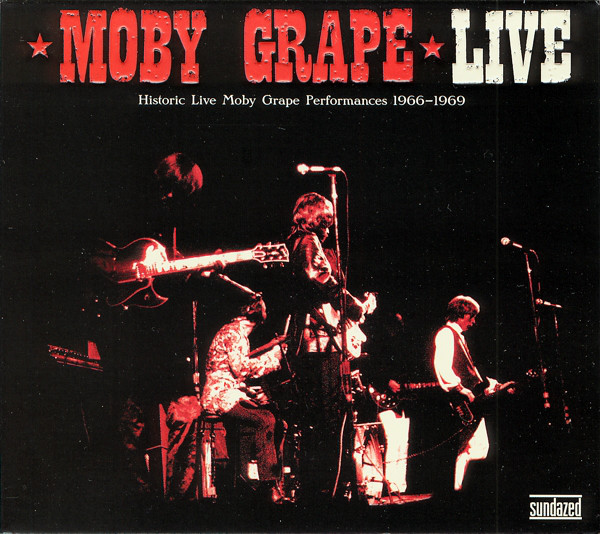 Moby Grape — Live (Historic Live Moby Grape Performances 1966-1969)