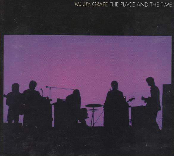 Moby Grape — The Place And The Time