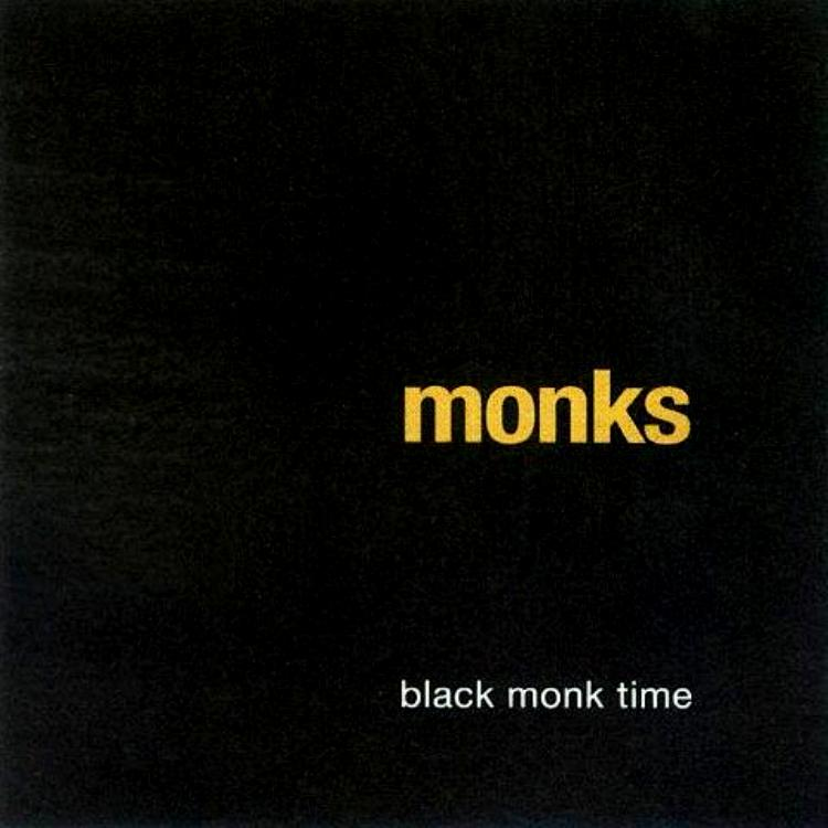 Monks — Black Monk Time