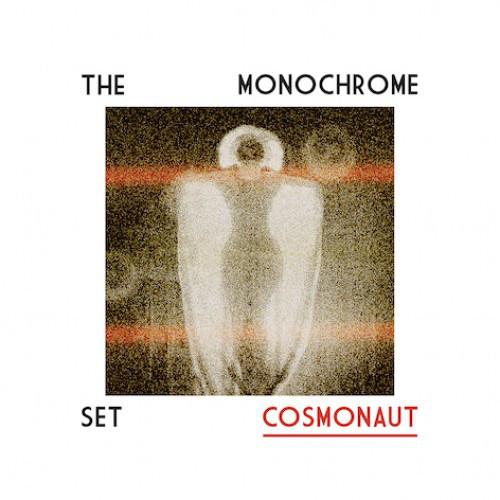 The Monochrome Set — Cosmonaut