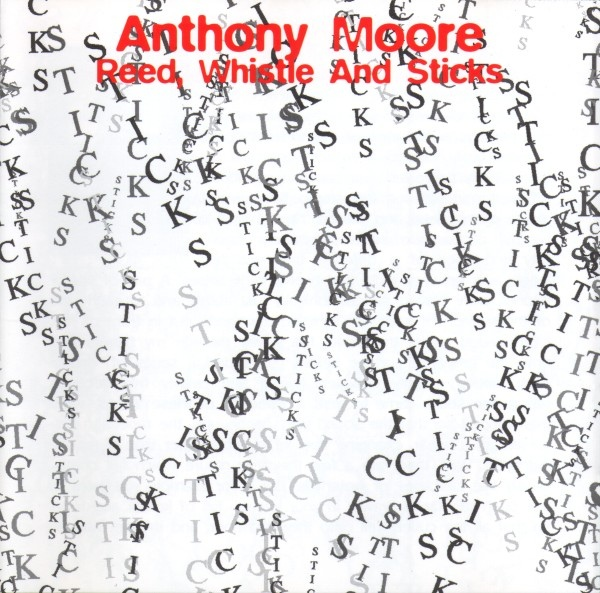 Anthony Moore — Reed, Whistle and Sticks