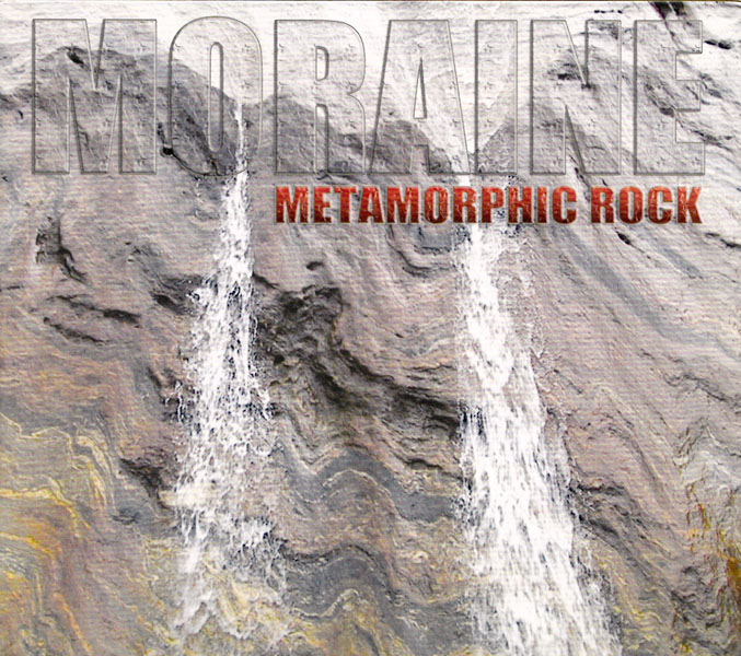 Moraine — Metamorphic Rock