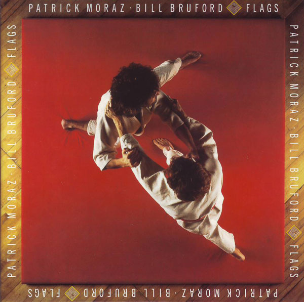 Patrick Moraz / Bill Bruford — Flags