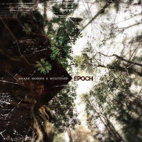 Shane Morris & Mystified — Epoch