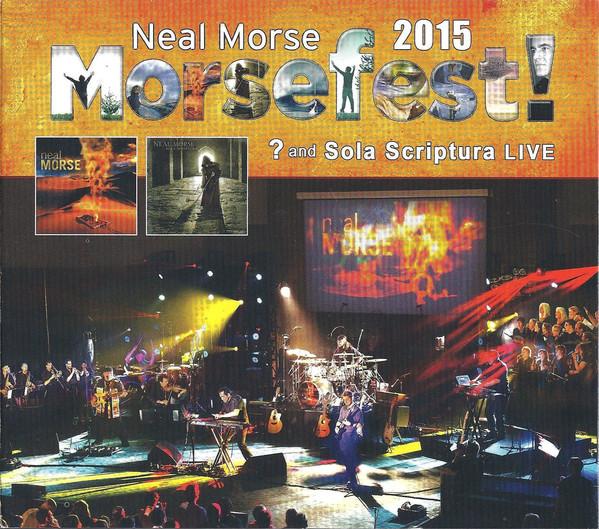 Neal Morse — Morsefest! 2015 - ? and Sola Scriptura Live