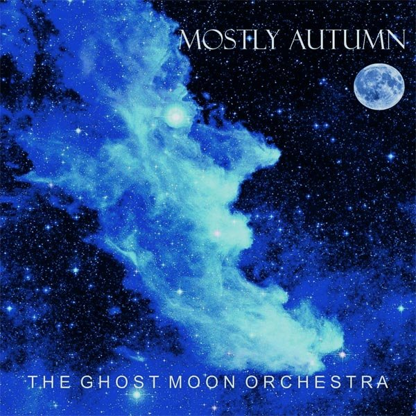 Mostly Autumn — The Ghost Moon Orchestra
