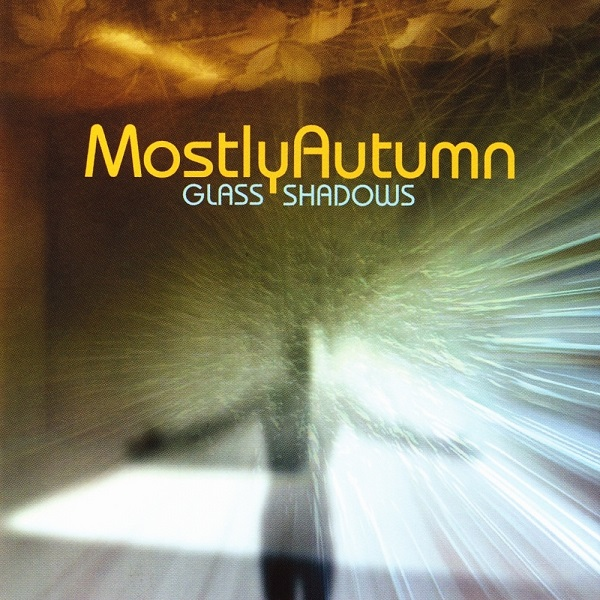 Mostly Autumn — Glass Shadows