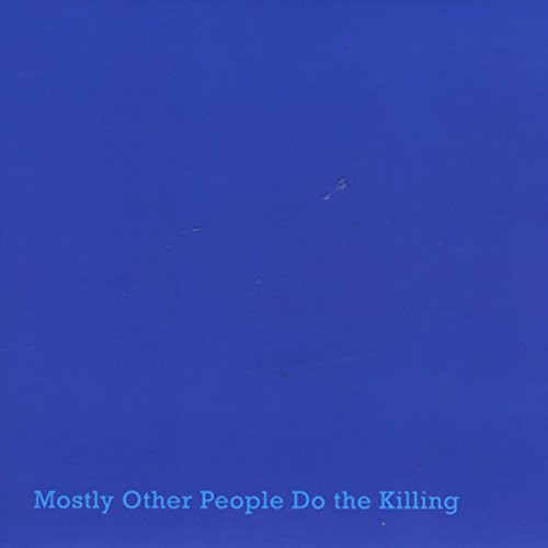 Mostly Other People Do the Killing — Blue
