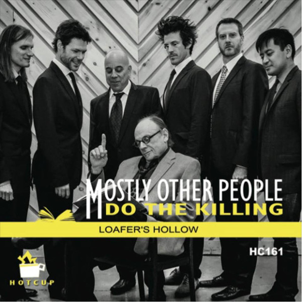 Mostly Other People Do the Killing — Loafer's Hollow