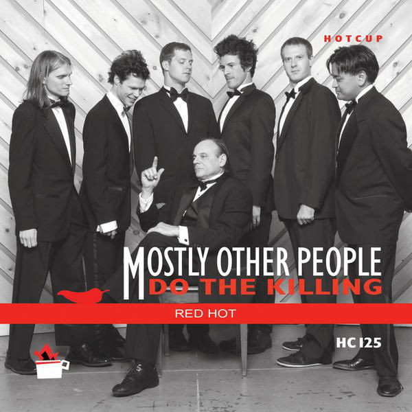 Mostly Other People Do the Killing — Red Hot