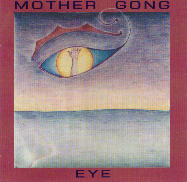 Mother Gong — Eye