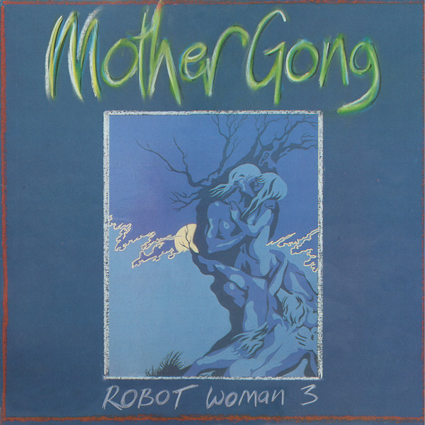 Mother Gong — Robot Woman 3