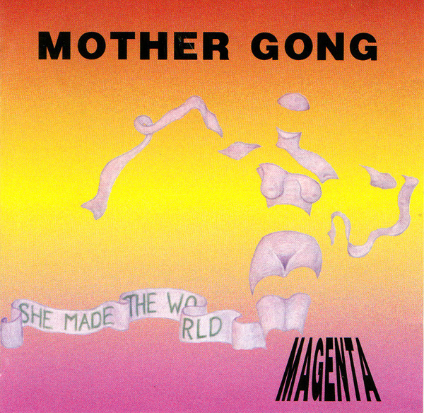 Mother Gong — She Made the World - Magenta