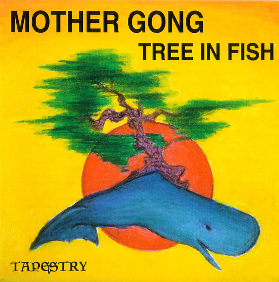 Mother Gong — Tree in Fish