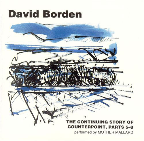 Mother Mallard — David Borden: The Continuing Story of Counterpoint, Parts 5-8