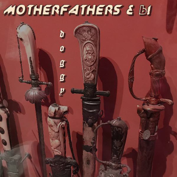 Motherfathers & Ь! — Doggy