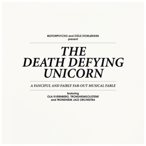 Motorpsycho and Ståle Storløkken — The Death Defying Unicorn