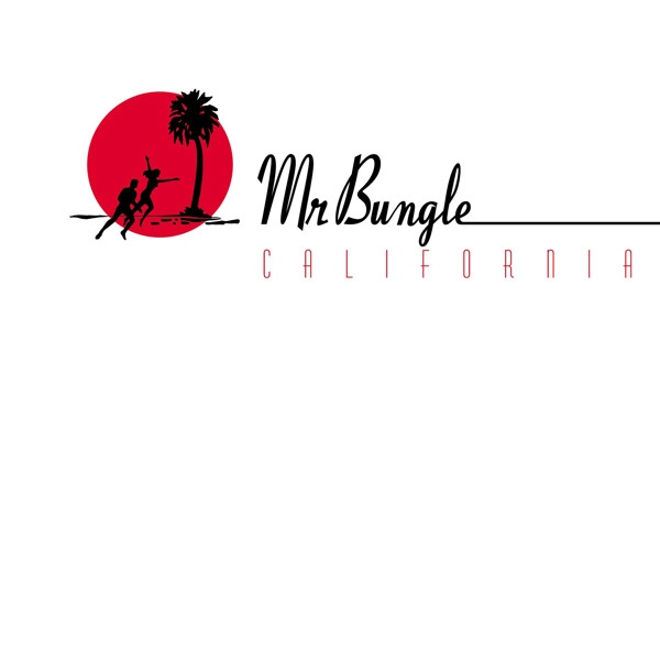 Mr. Bungle — California