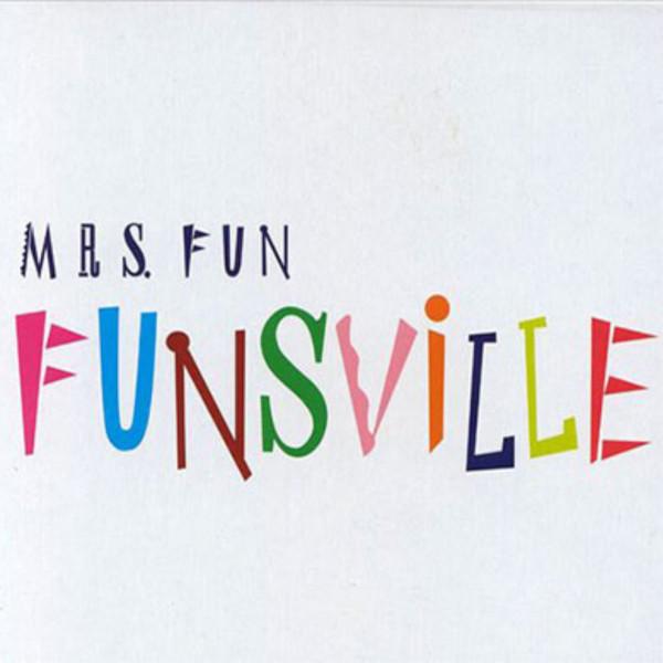 Mrs. Fun — Funsville