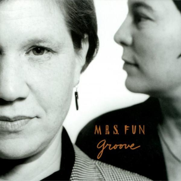Mrs. Fun — Groove