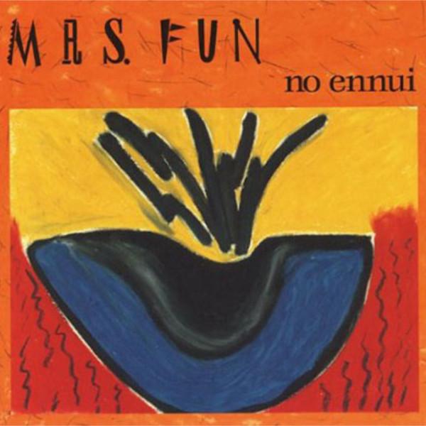 Mrs. Fun — No Ennui