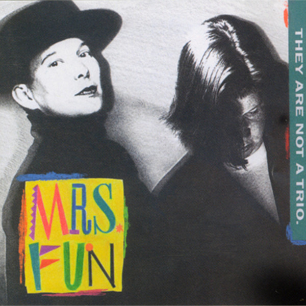 Mrs. Fun — They Are Not a Trio