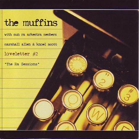 The Muffins with Marshall Allen & Knoel Scott — Loveletter #2