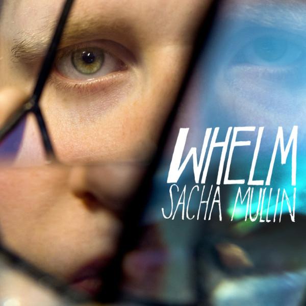 Sacha Mullin — Whelm