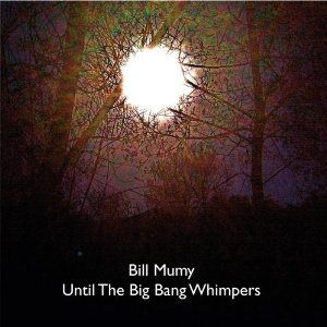 Bill Mumy — Until the Big Bang Whimpers
