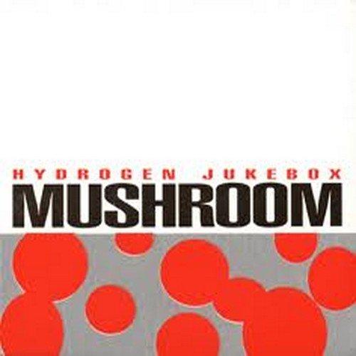 Mushroom — Hydrogen Jukebox