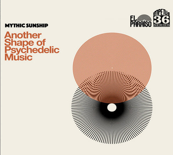 Mythic Sunship — Another Shape of Psychedelic Music