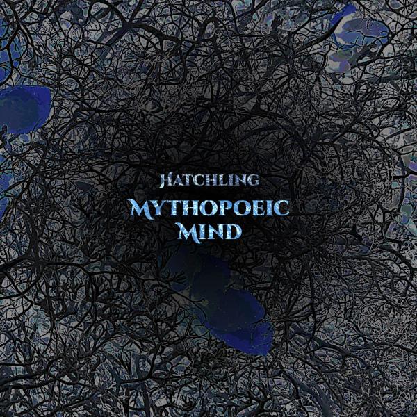 Mythopoeic Mind — Hatchling