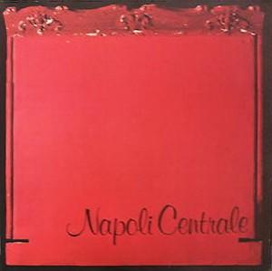 Napoli Centrale — Qualcosa Ca Nu' Mmore