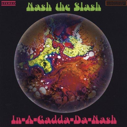 Nash the Slash — In-A-Gadda-Da-Nash