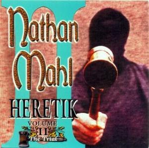 Nathan Mahl — Heretik Volume II: The Trial