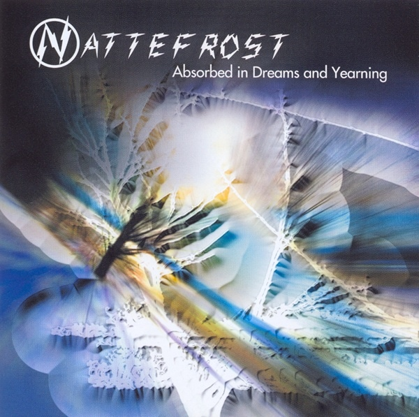 Nattefrost — Absorbed in Dreams and Yearning