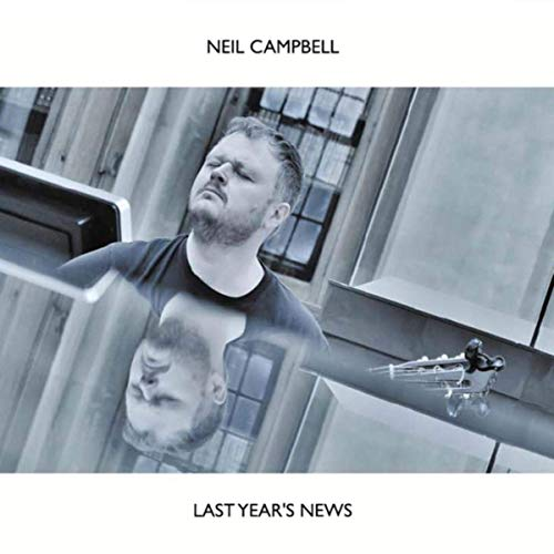 Neil Campbell — Last Year's News