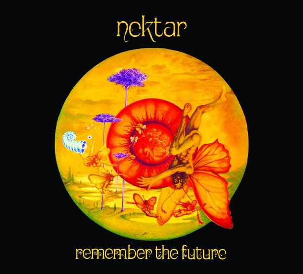 Nektar — Remember the Future - 40th Anniversary Edition