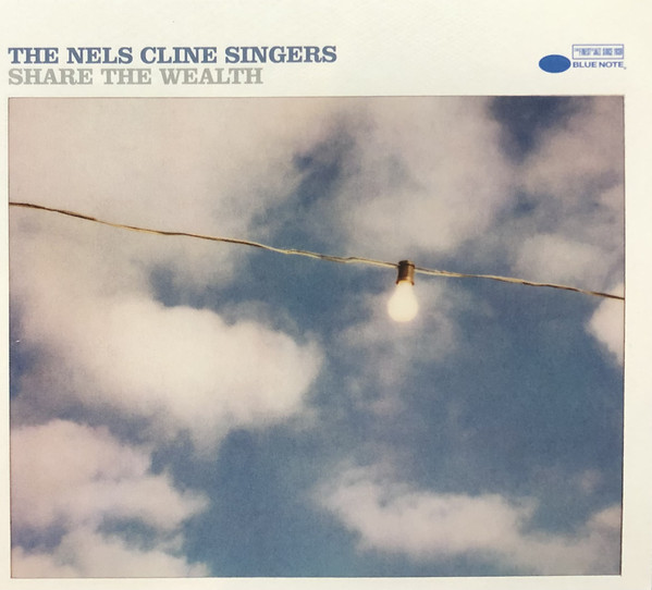 The Nels Cline Singers — Share the Wealth