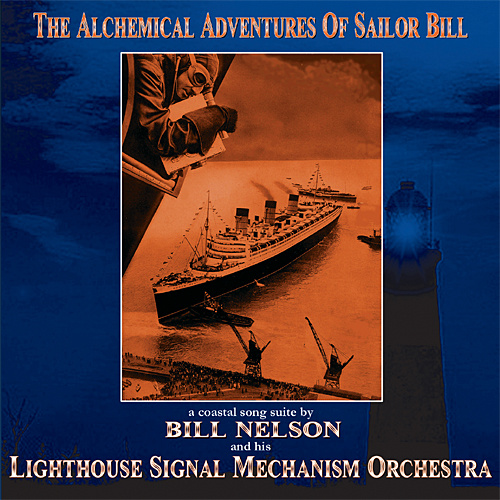 Bill Nelson — The Alchemical Adventures of Sailor Bill